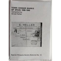TOWN CENSOR MARKS OF SPAIN 1936-1945, Spanish Philatelic Society Bookclub Nº12. Ernst Heller